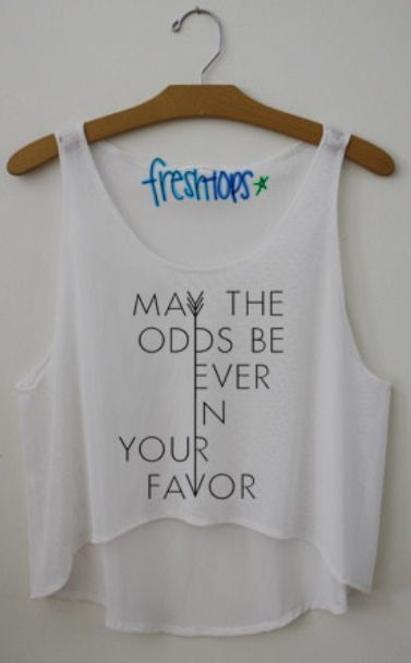 "fresh top crop top, ""May the odds be ever in your favor"""