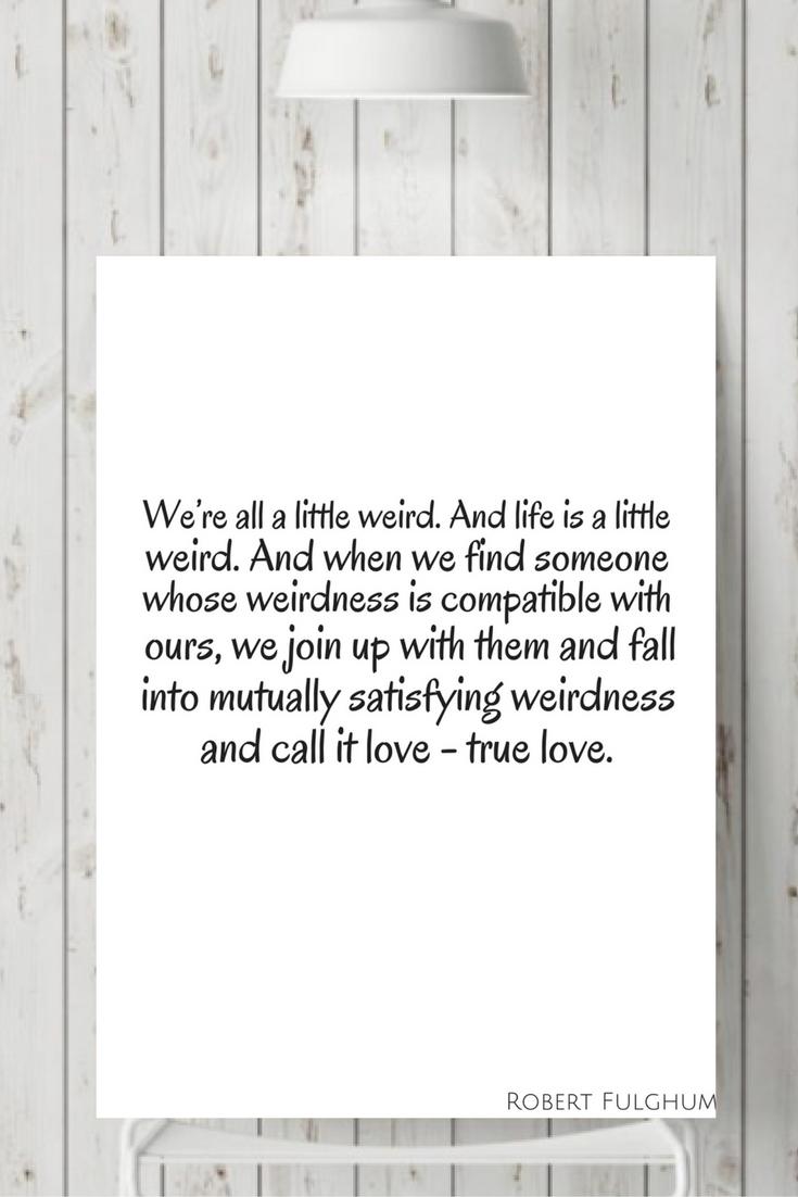 Were All A Little Weird Printable Love Quote Wall Print Weird