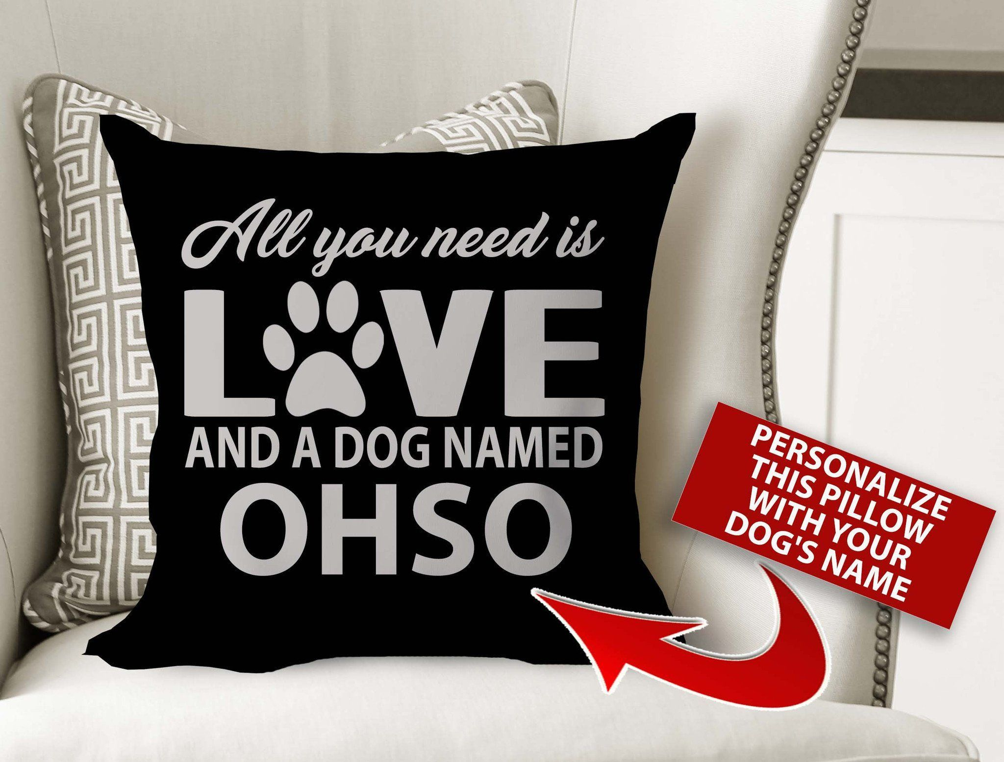 All You Need Is Love A Dog Named Personalized Pillow Covers
