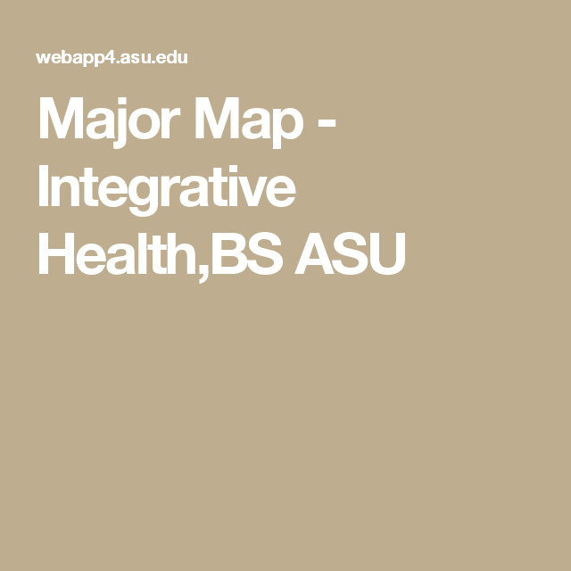 Major Map - Integrative Health,BS ASU | College + Career ... on wsu map, psu map, acu map, aps map, ucsd map, ksu map, tamu map, csu map, ttu map, isu map, tempe map, notre dame map, wcu map, ecu map, fsu map, georgetown map, rutgers map, osu map, arizona map, msu map,