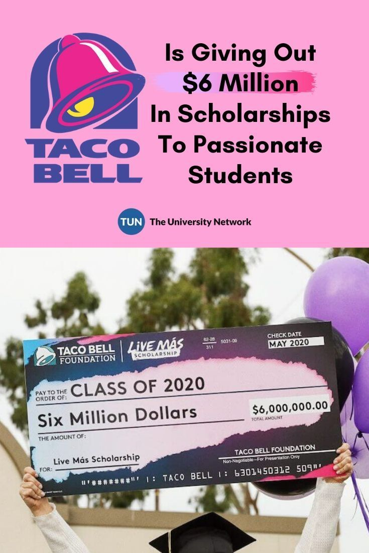 Taco Bell Is Giving Out 6 Million In Scholarships To