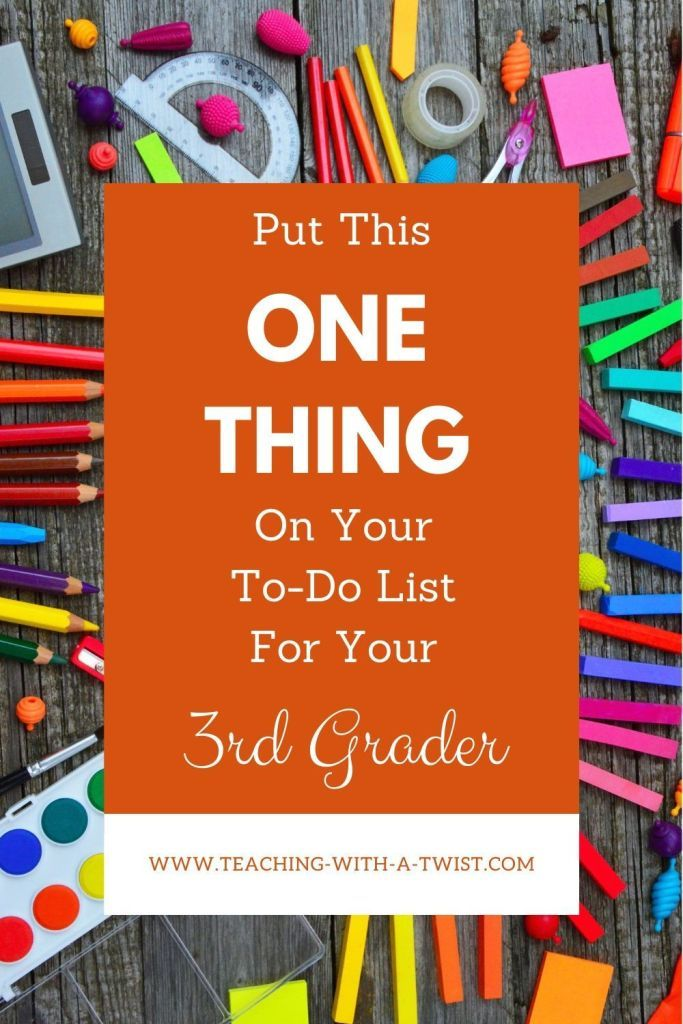 Put This ONE Thing On Your ToDo List For Your 3rd Grader