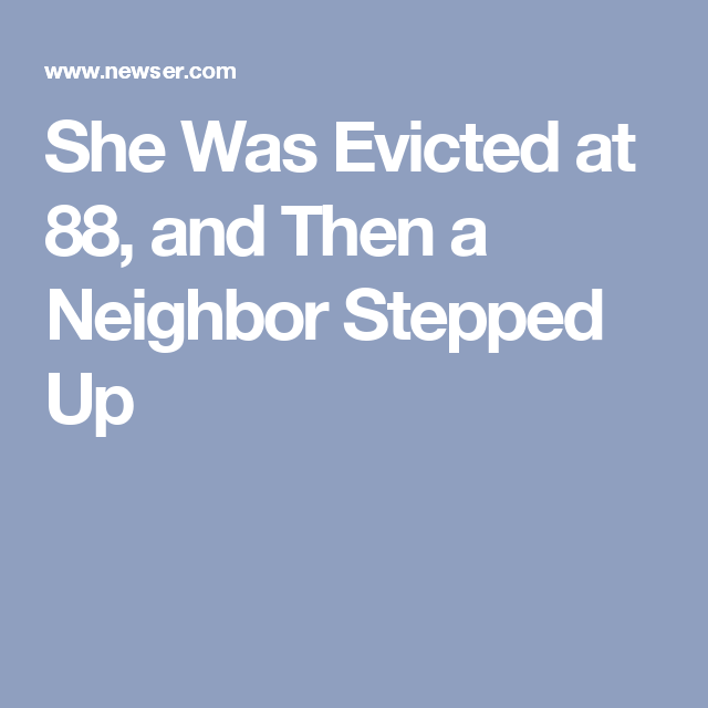 She Was Evicted at 88, and Then a Neighbor Stepped Up
