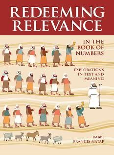 REDEEMING RELEVANCE IN THE BOOK OF NUMBERS: Explorations in Text and Meaning by Francis Nataf