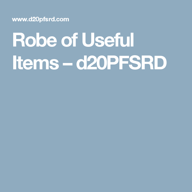 Robe Of Useful Items D20pfsrd Robe Items Character Inspiration While wearing the robe, you can use an action to detach one of the patches, causing it to become the object or creature it represents. pinterest