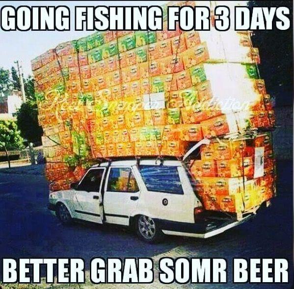 Fishing. Always need beer