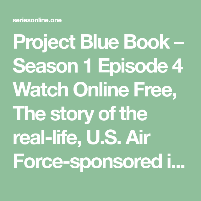 watch project blue book episode 4 online free