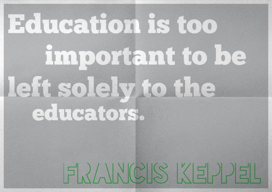 Education is too important to be left solely to the