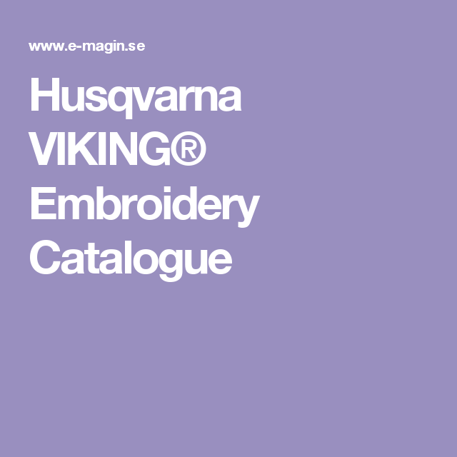 Husqvarna Viking Embroidery Catalogue Sewing And Embroidery