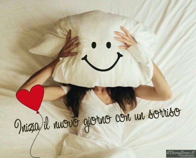 Très Inizia il nuovo giorno con un sorriso | Buongiorno | Pinterest | Belle HF39