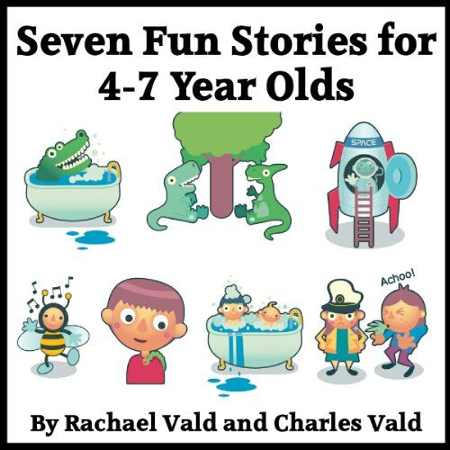Seven Fun Stories For 4 7 Years Olds Stories For Kids Bedtime Reading Childrens Books