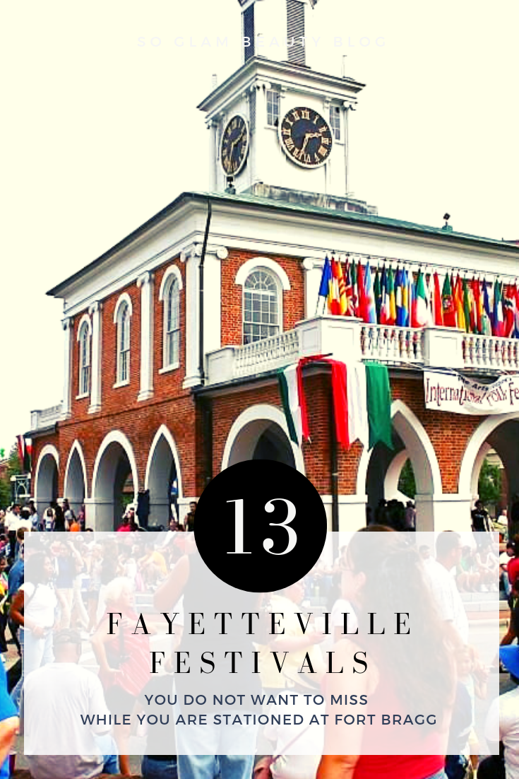 13 Fayetteville Festivals You Do Not Want To Miss Fort Bragg North Carolina Fort Bragg Places To Go