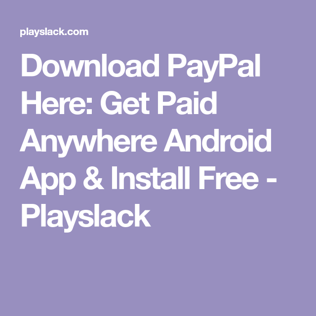 download paypal here get paid anywhere android app install free