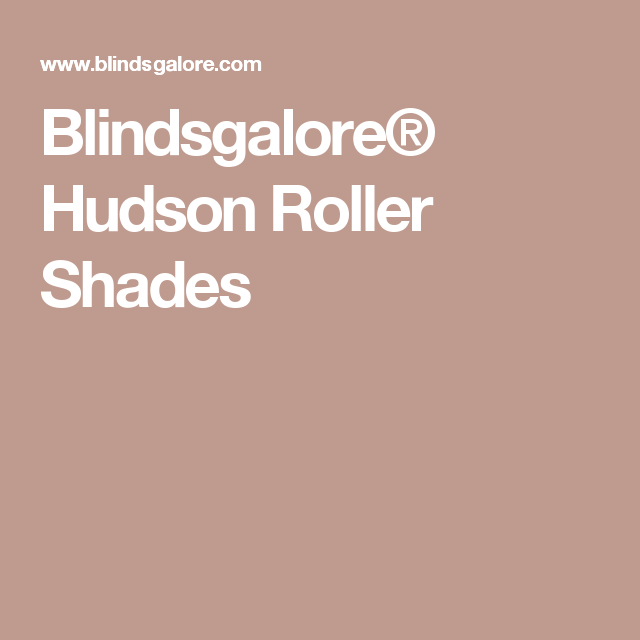Blindsgalore® Hudson Roller Shades