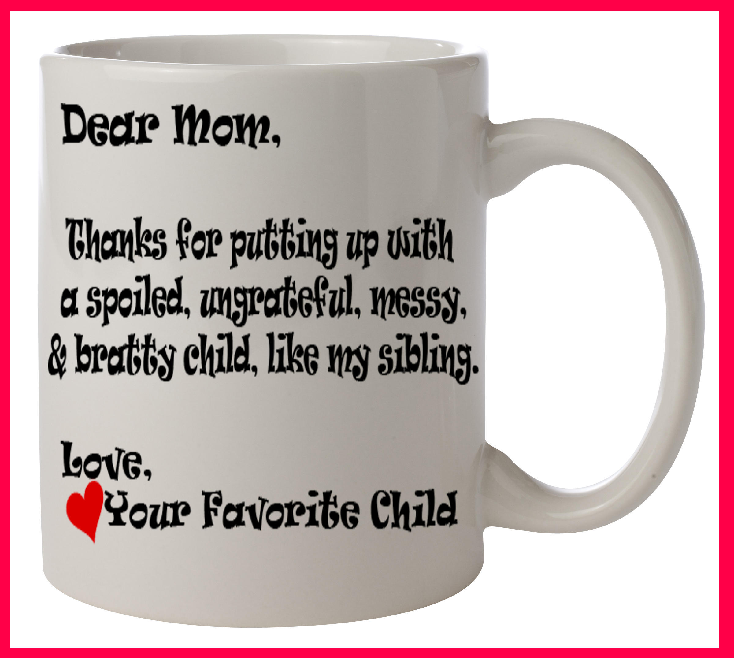 Funny Mothers Day Mug Favorite Child MEME QUOTE