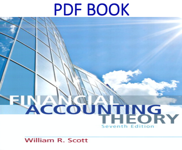 Financial Accounting Theory 7th Edition Pdf Book By William R Scott Pdf Books Financial Accounting Books