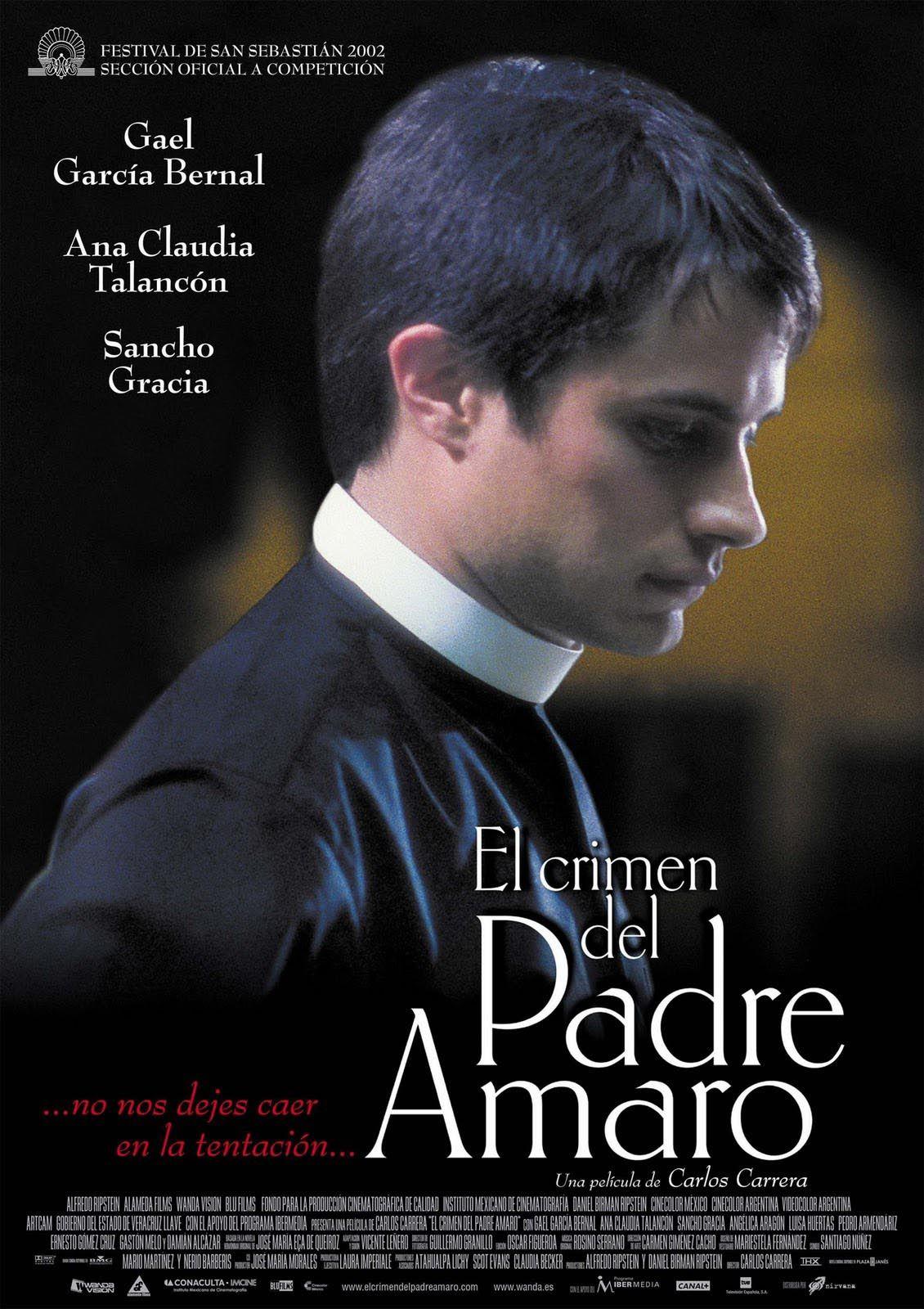 El Crimen Del Padre Amaro 2002 Gael Garcia Bernal Crimen Peliculas Cine