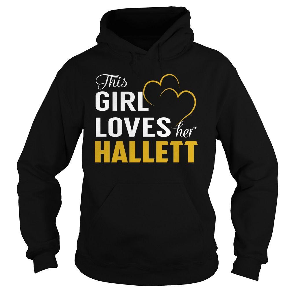 This Girl Loves Her HALLETT Name Shirts #Hallett