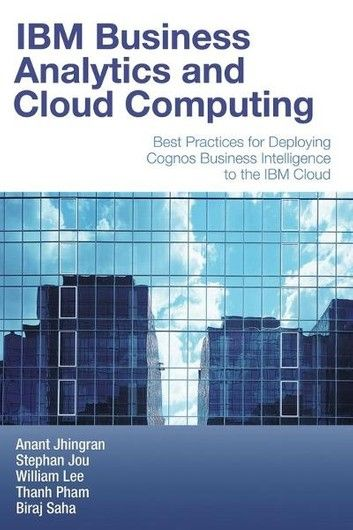 IBM Business Analytics and Cloud Computing ebook by Anant Jhingran - Rakuten Kobo
