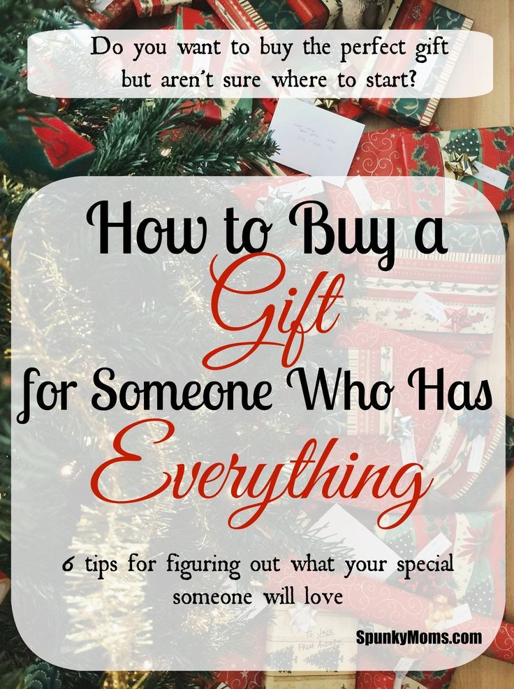 How to Buy a Gift for Someone Who Has Everything | Christmas gifts for mom, Christmas gifts for ...