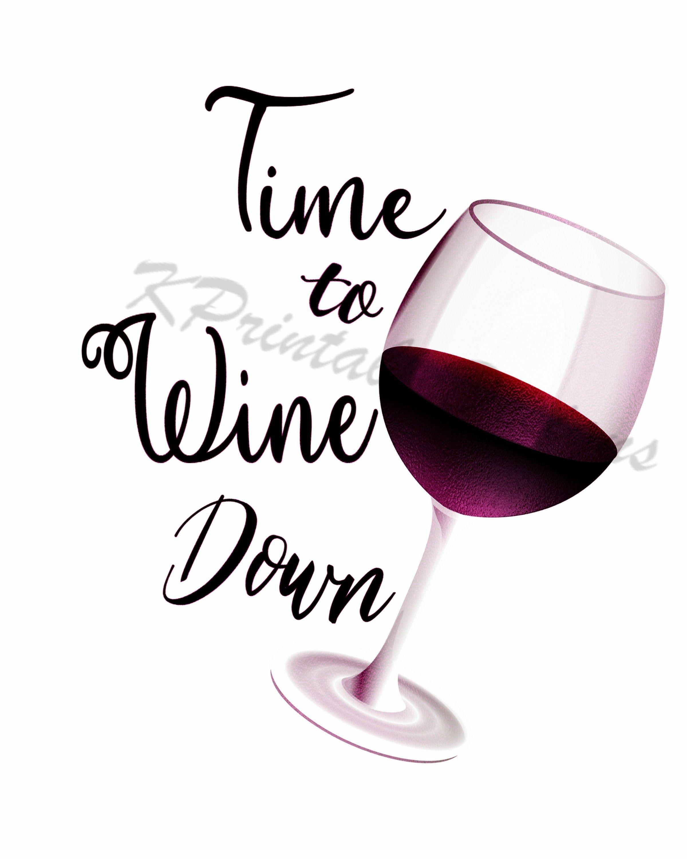 Time To Wine Down Printable Design Jpg File Png File Wine Etsy Wine Down Wine Quotes Printable Designs