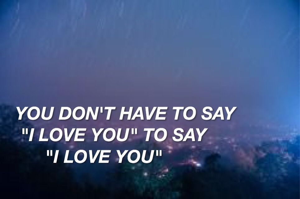 Lyric song lyrics to say i love you : for him. troye sivan xoxo | sounds of art | Pinterest