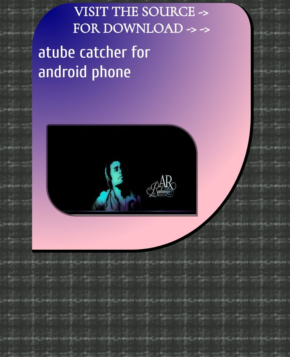 Atube Catcher For Android Phone Download Amnesia The Dark Descent