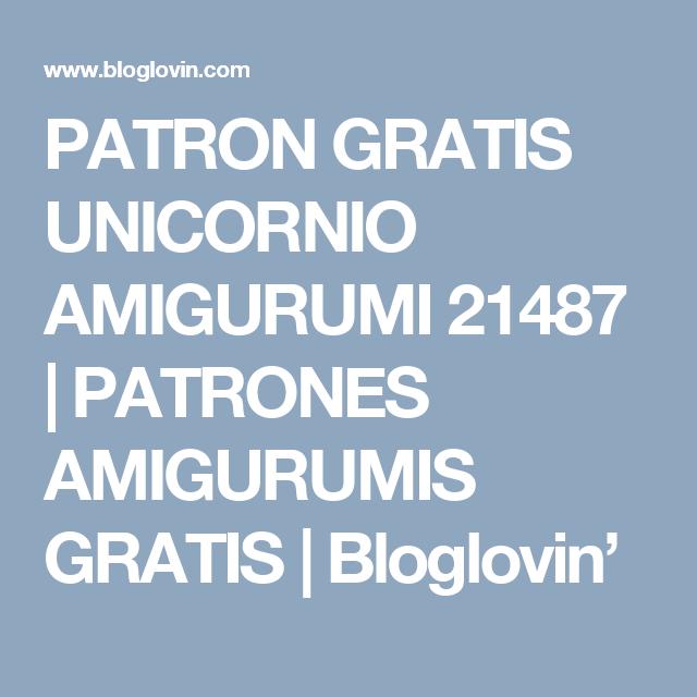 PATRON GRATIS UNICORNIO AMIGURUMI 21487 (PATRONES AMIGURUMIS GRATIS ...