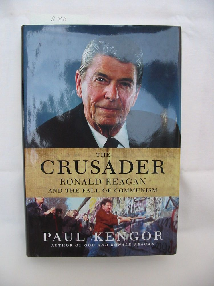 The Crusader Ronald Reagan and the Fall of Communism