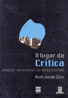 Ruth Verde Zein. libro O lugar da Crítica (2002) | un día | una arquitecta