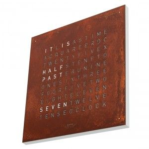 Ok I found what I want. This (corten) steel Qlocktwo wall clock. Only €1.950,00. Ahum.
