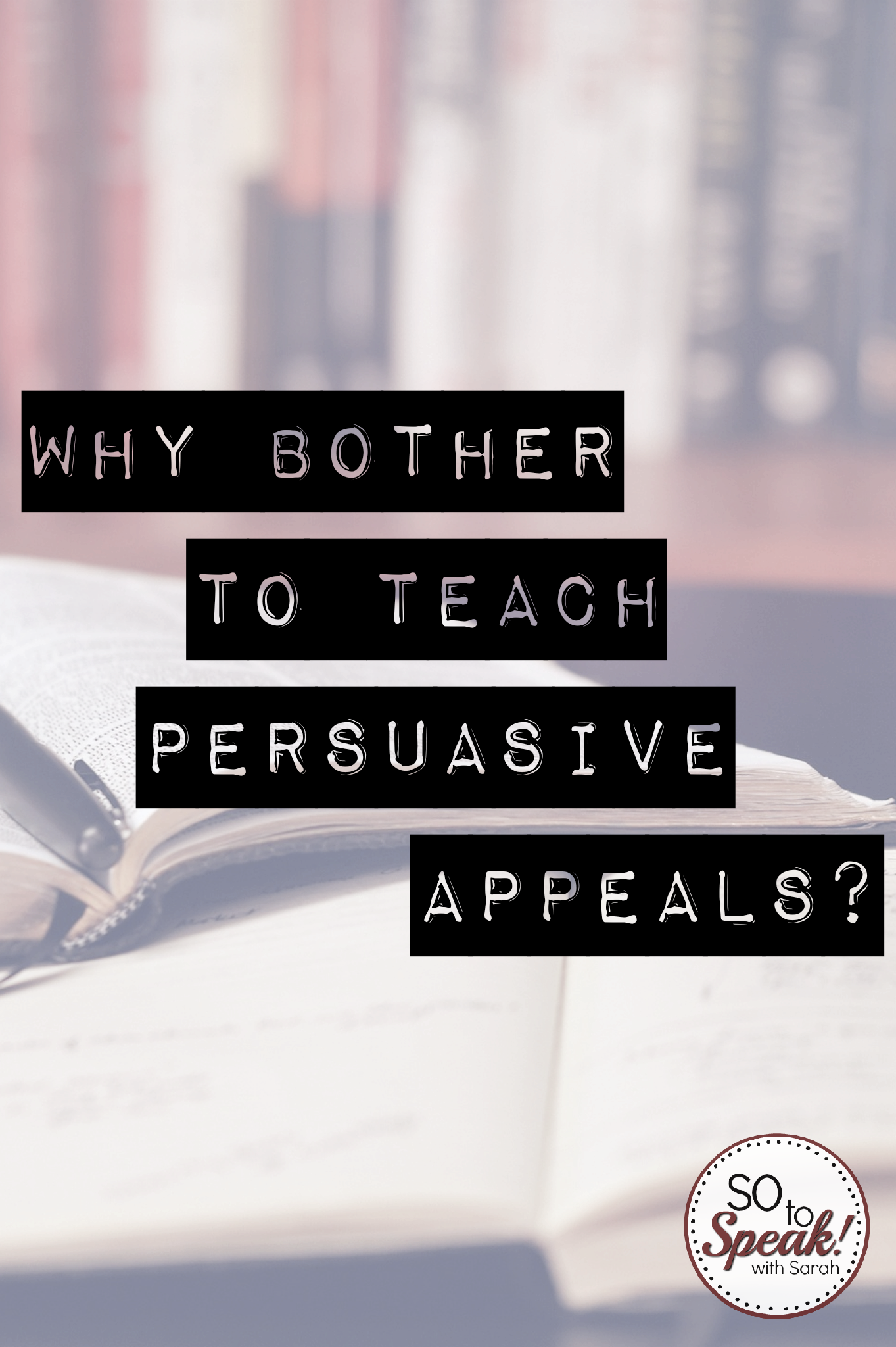 Does It Feel Like Too Much To Teach Persuasive Appeals