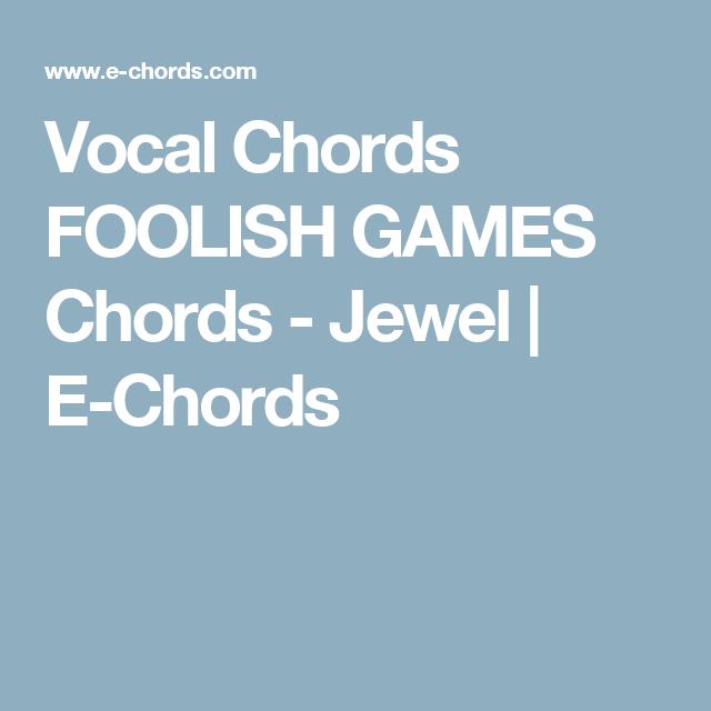 Vocal Chords FOOLISH GAMES Jewel   E-Chords Vocal   Music Vocal ...