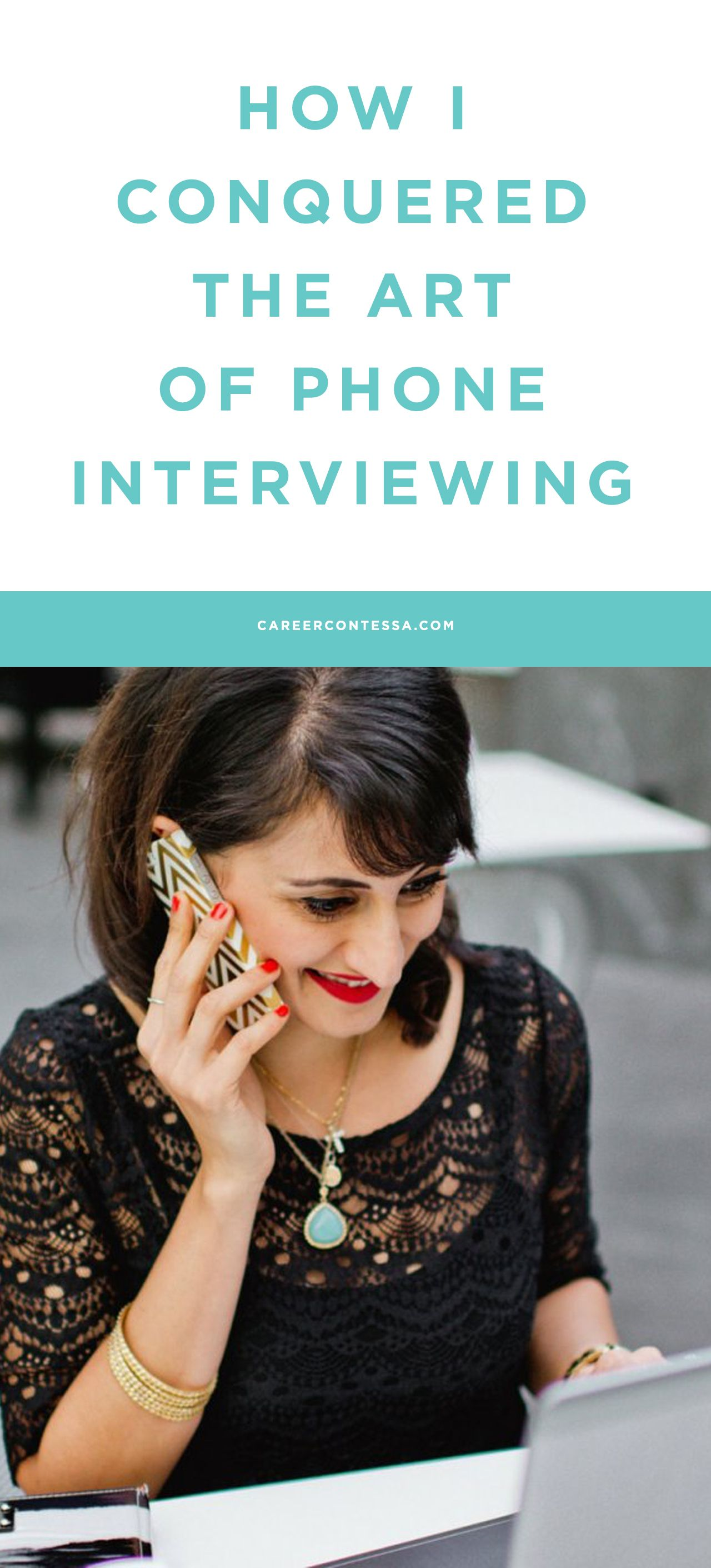 Interviewing in general is... scary. But phone interviews? The worst. Click to see how I conquered the art of phone interviewing. | CareerContessa.com