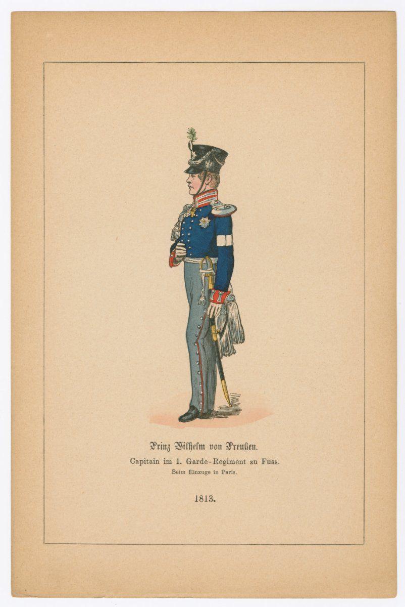 Prinz Wilhelm von Preussen. Capitain im 1. Garde-Regiment zu Fuss. Beim Einzuge in Paris. 1813