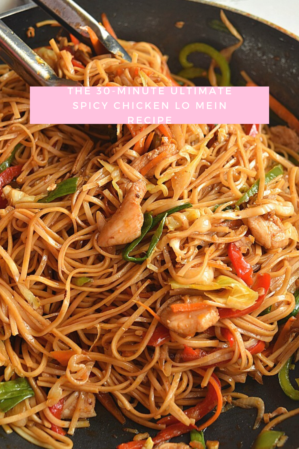 The 30 Minute Ultimate Spicy Chicken Lo Mein Recipe In 2020 Easy Homemade Noodles Noodle Recipes Homemade Pasta Noodles