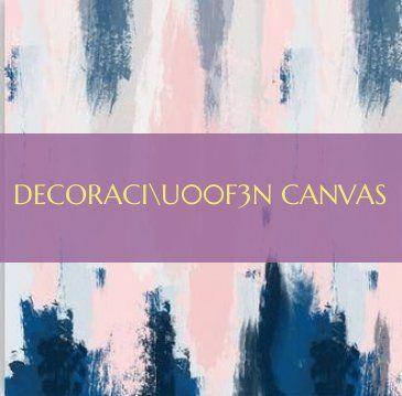 decoraciu00f3n canvas