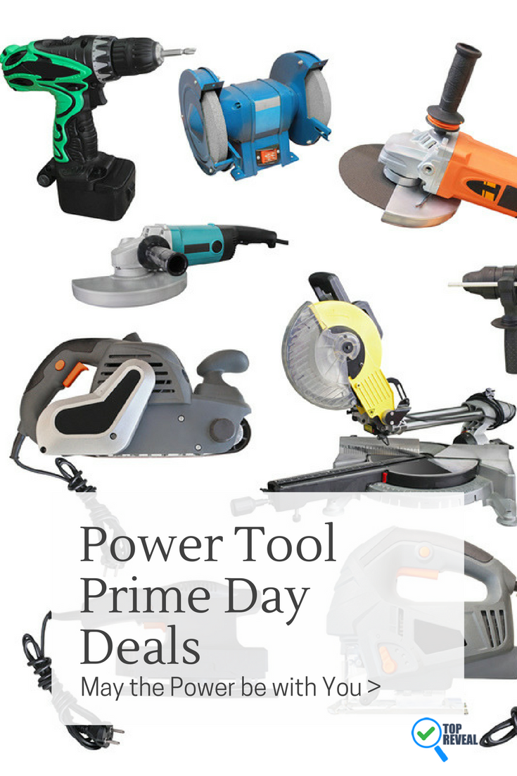 The Power Tool Amazon Prime Day Deals And Sale 2019 May The