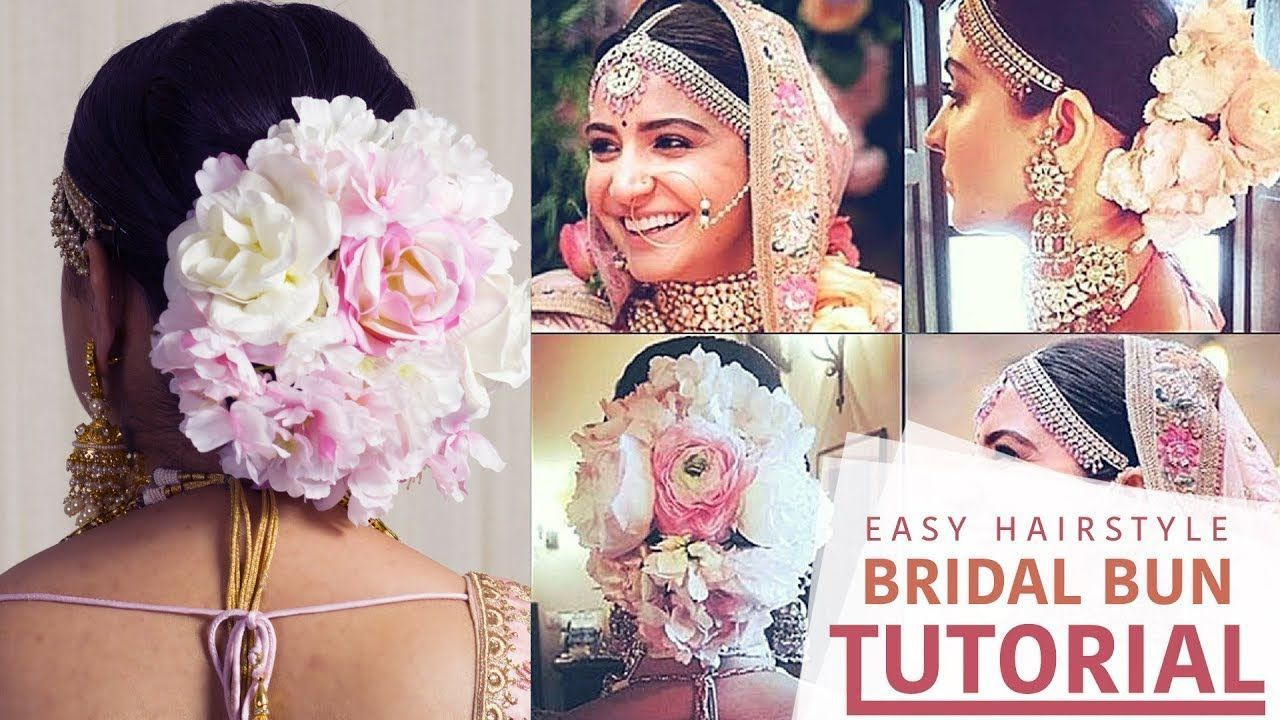Anushka Sharma Wedding Hairstyle Step By Step Floral Bun Hairstyle Tutorial Vi Hair Bun Tutorial Hair Styles Bun Hairstyles