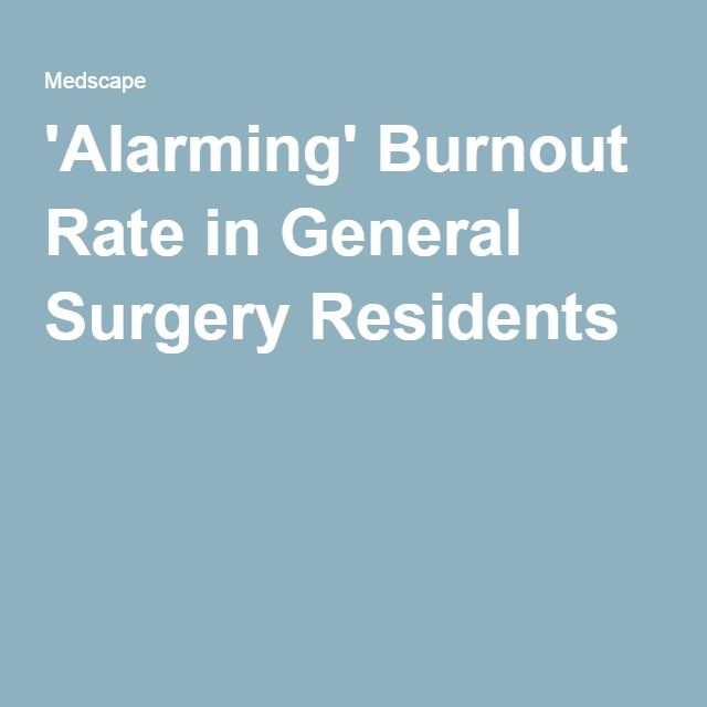 'Alarming' Burnout Rate in General Surgery Residents