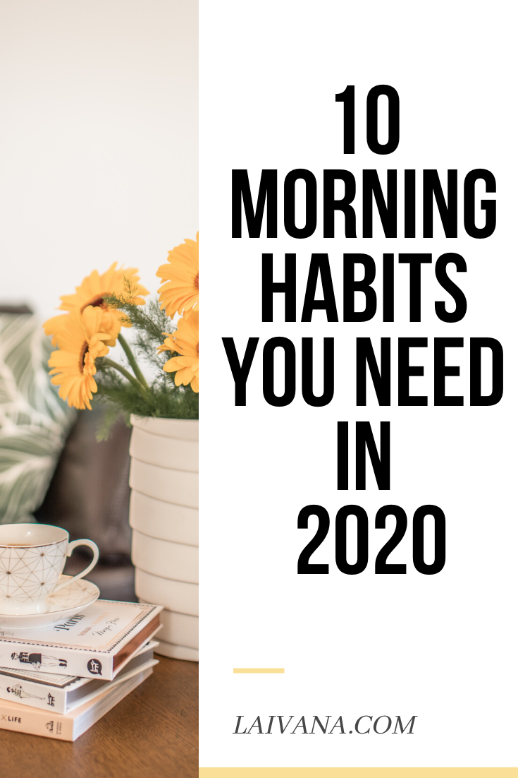 10 morning habits you need to develop in 2020 #lifegoals