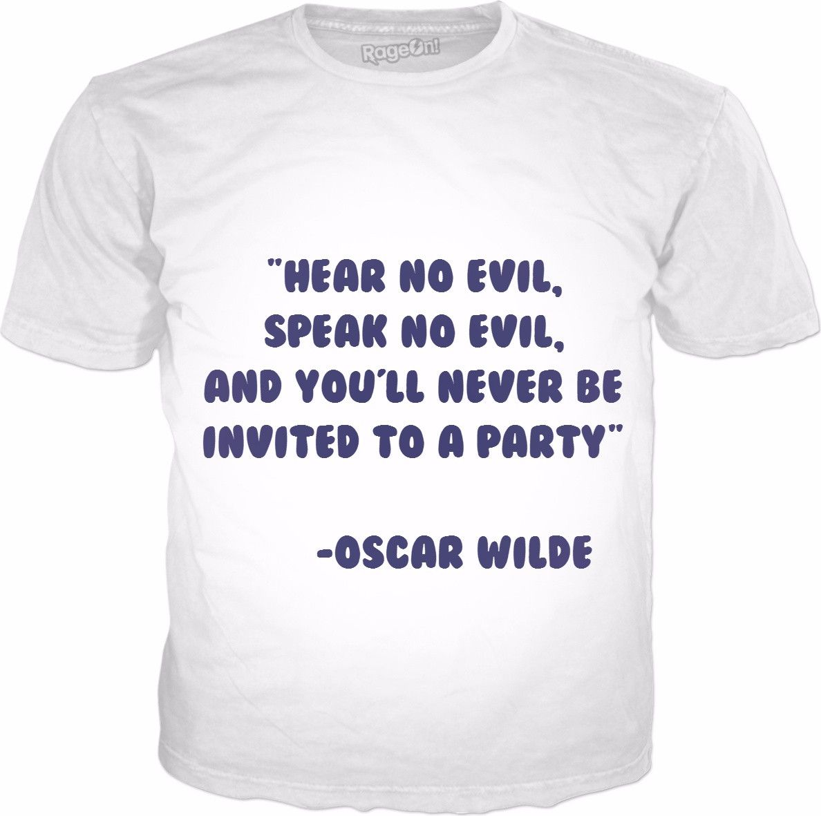 Check out my new product https://www.rageon.com/products/oscar-wilde-quote on RageOn!