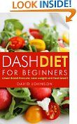 Dash Diet For Beginners: Lower Blood Pressure, Lose Weight And Feel Great! -  http://frugalreads.com/dash-diet-for-beginners-lower-blood-pressure-lose-weight-and-feel-great/ -  Dash Diet For Beginners: Lower Blood Pressure, Lose Weight And Feel Great! Sat, 8 Mar 2014 12:20:48 GMT $2.99  Please bear in mind that prices at Amazon may change at any moment. If you see something you want - snag it while it's hot!