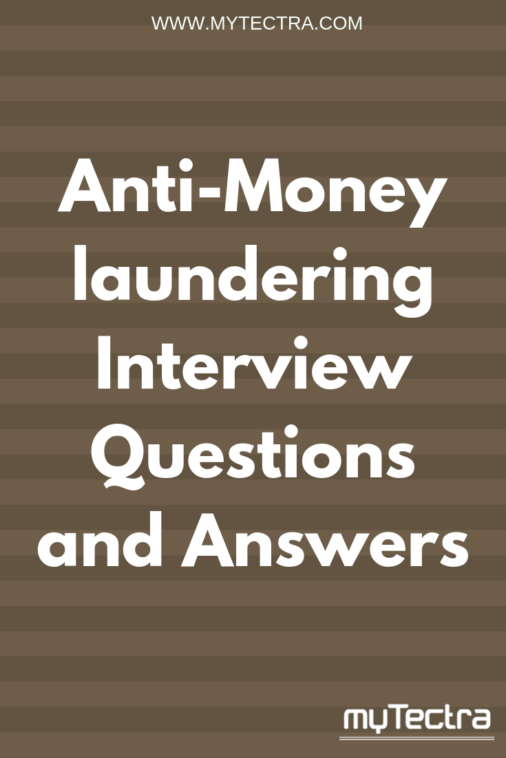 Anti-Money laundering Interview Questions and Answers : Looking for