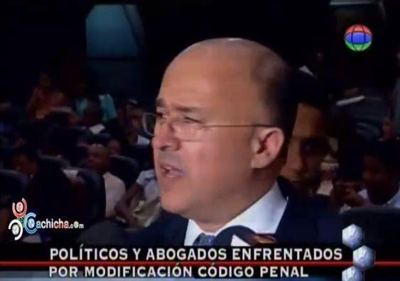 Políticos Y Abogados Enfrentados Por Modificación Código Penal #Video