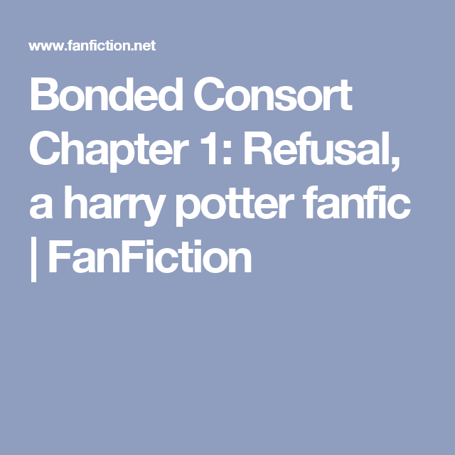 Bonded Consort Chapter 1: Refusal, a harry potter fanfic