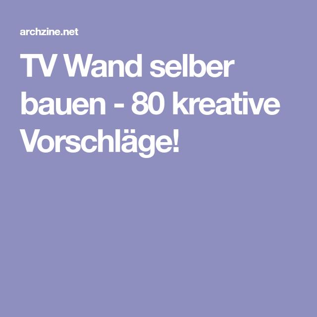 TV Wand Selber Bauen   80 Kreative Vorschläge!