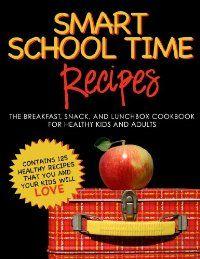 Smart School Time Recipes by Alisa Marie Fleming – BookBub Deals