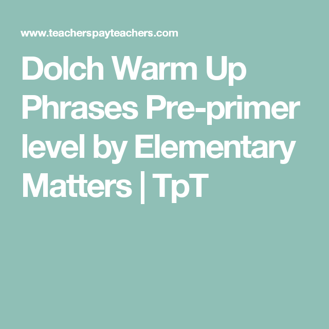 Dolch Warm Up Phrases Pre-primer level by Elementary Matters | TpT