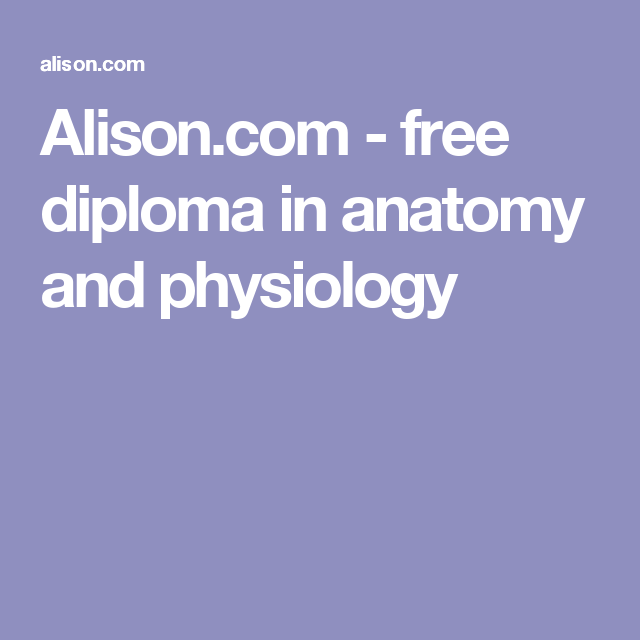 Alison.com - free diploma in anatomy and physiology   Learn Online ...
